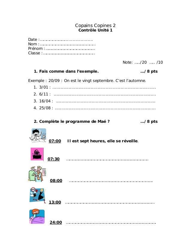 Copains Copines 2 Contrôle Unité 1 Date :……………………..................... Nom :……………………………………………… Prénom :………………………………………… Cl...