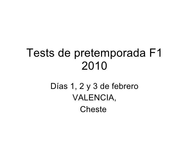 Tests de pretemporada F1 2010 Días 1, 2 y 3 de febrero VALENCIA, Cheste