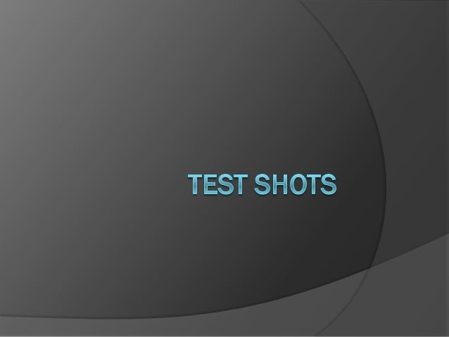 Test shots