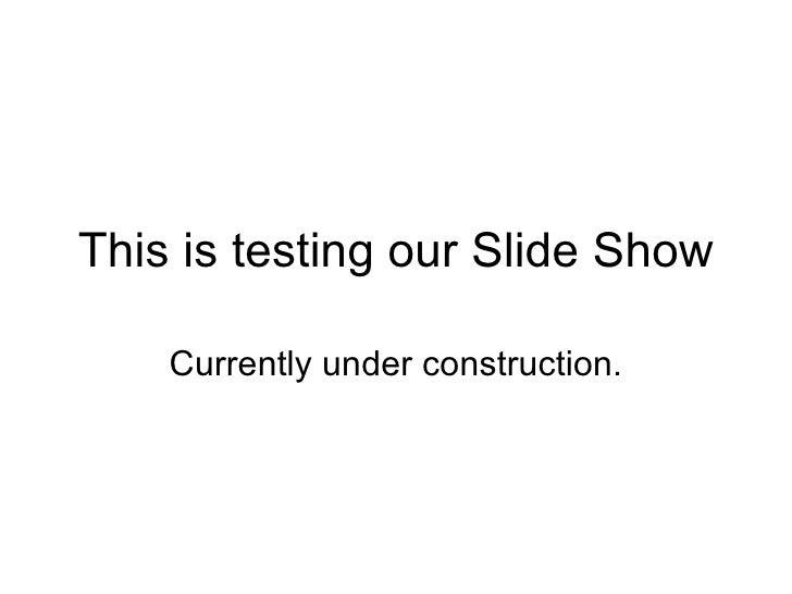 Test Slide Block One