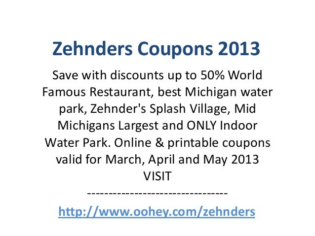 Zehnders Coupons 2013  Save with discounts up to 50% WorldFamous Restaurant, best Michigan water   park, Zehnders Splash V...