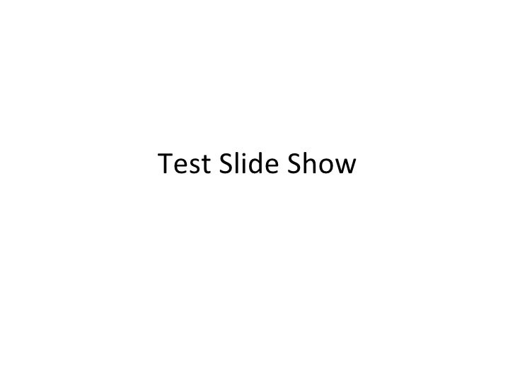Test Slide Show