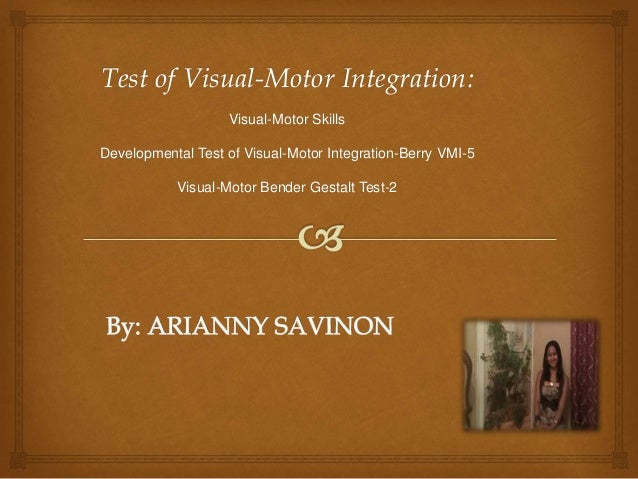 Tests Of Visual Motor Integration By Arianny Savinon Team