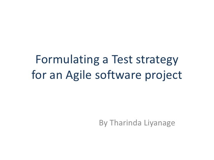 Formulating a Test strategyfor an Agile software project