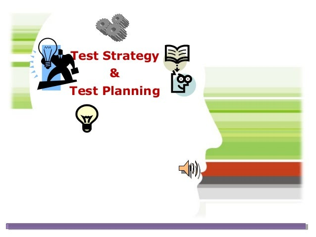 Test Strategy      &Test Planning