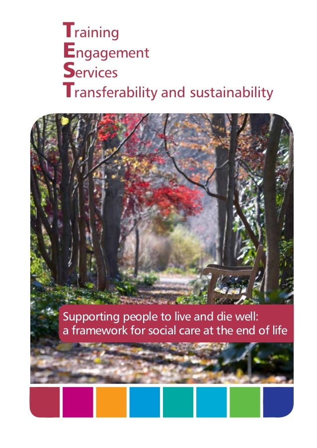 Training Engagement Services Transferability and sustainability  Supporting people to live and die well: a framework for s...