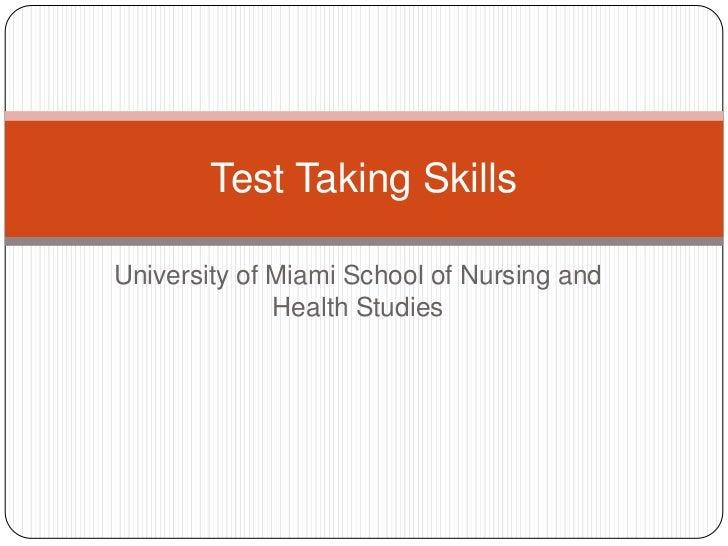 Test Taking SkillsUniversity of Miami School of Nursing and              Health Studies