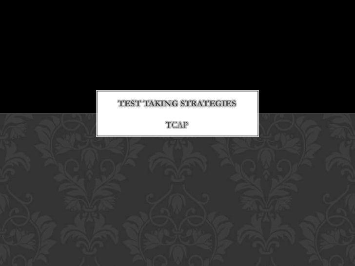 TEST TAKING STRATEGIES        TCAP