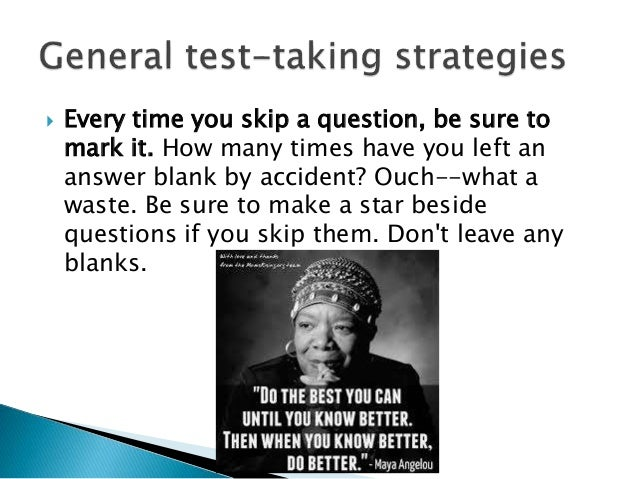 test taking strategies for writing essays For the classroom test taking skills: essay qs and as tips on completing test essay questions read the directions carefully when writing your essay, try to be as neat as possible, neater papers usually receive higher marks.