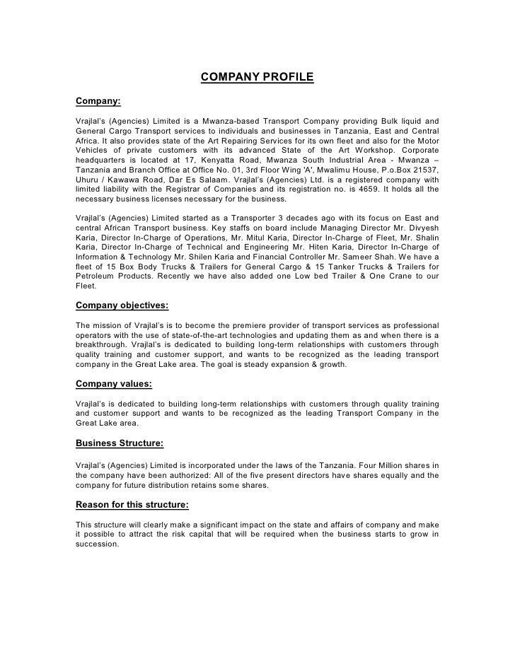 COMPANY PROFILECompany:Vrajlal's (Agencies) Limited is a Mwanza-based Transport Company providing Bulk liquid andGeneral C...