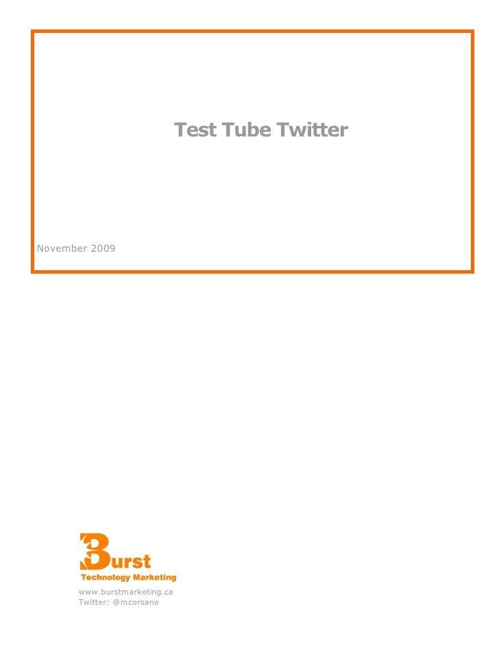 Test Tube Twitter     November 2009           www.burstmarketing.ca       Twitter: @mcorsano