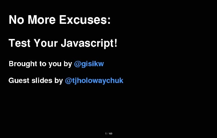 No More Excuses: Test Your JavaScript