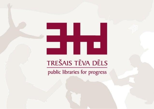 Role of Public Libraries in Development of Digitally Inclusive Communities Liga Kursite Masena Project Coordinator Culture...