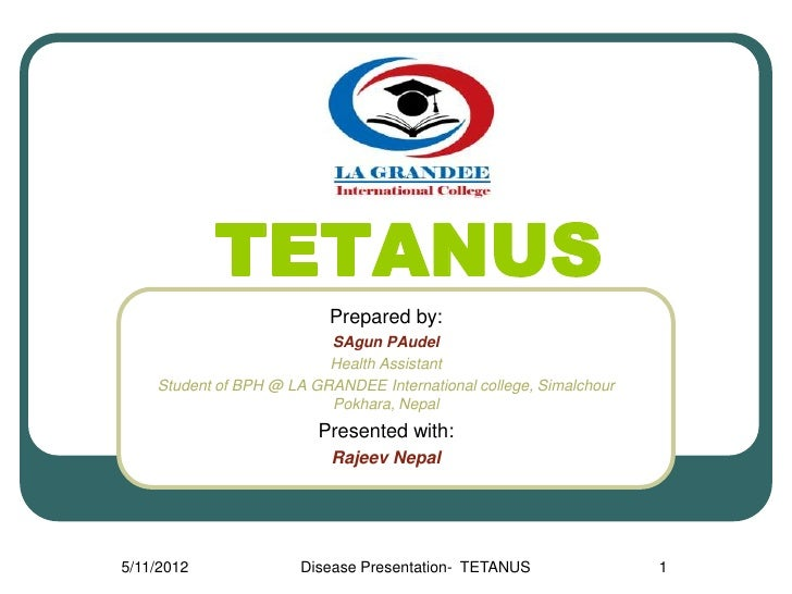TETANUS                          Prepared by:                          SAgun PAudel                          Health Assist...