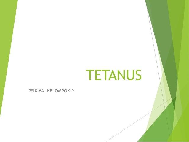 TETANUS PSIK 6A- KELOMPOK 9