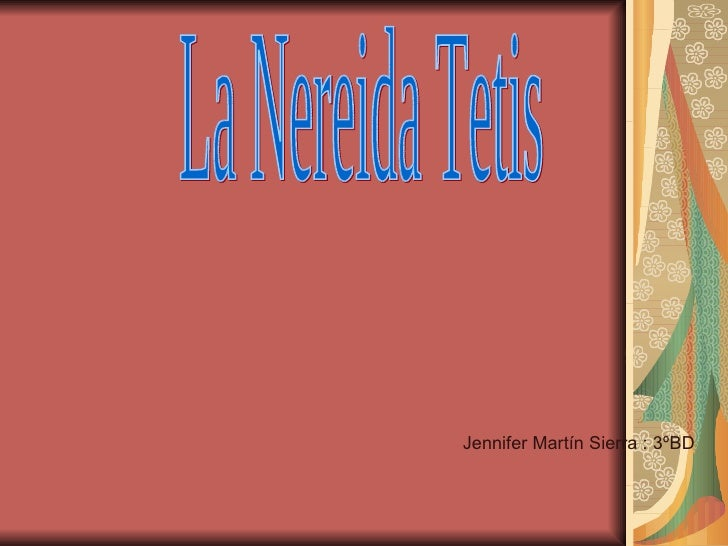 La Nereida Tetis Jennifer Martín Sierra : 3ºBD