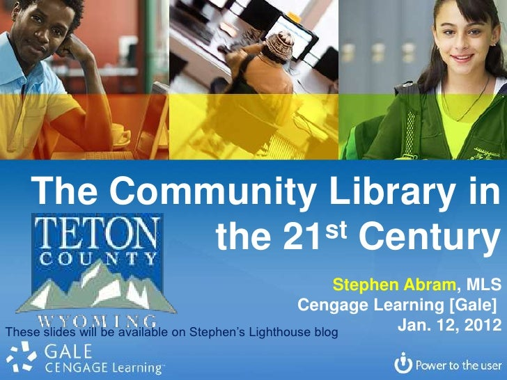 The Community Library in            the 21st Century                                                          Stephen Abra...