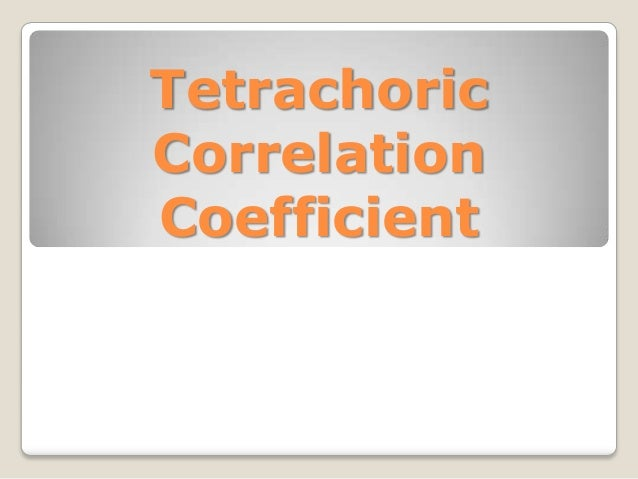 Tetrachoric Correlation Coefficient