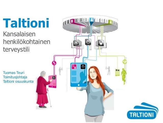 Tuomas Teuri: Taltioni - Kansalaisen henkilökohtainen terveystili 3.9.2013