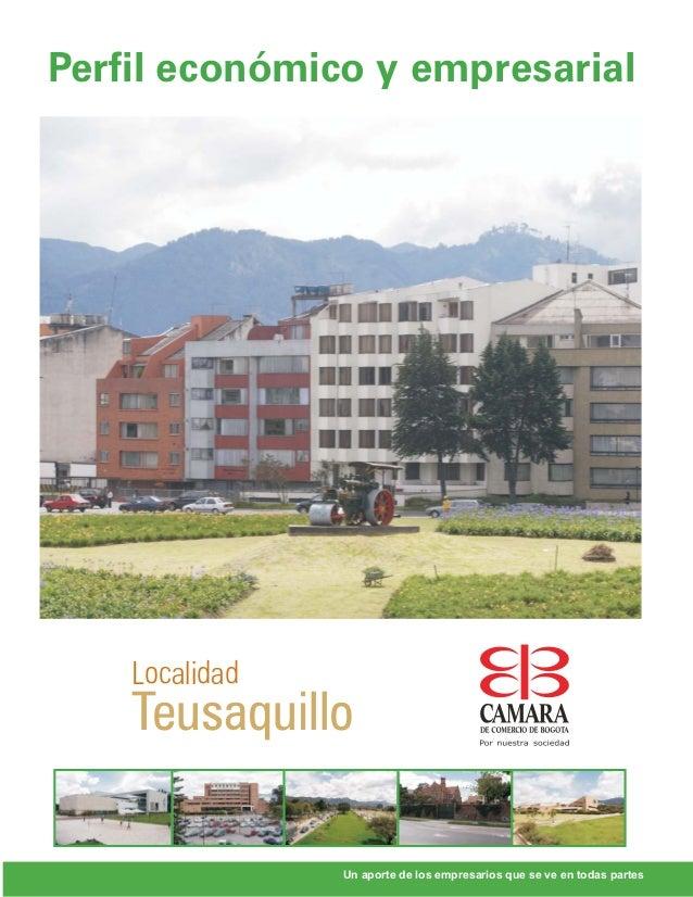 Perfil económico y empresarial    Localidad    Teusaquillo                Un aporte de los empresarios que se ve en todas ...
