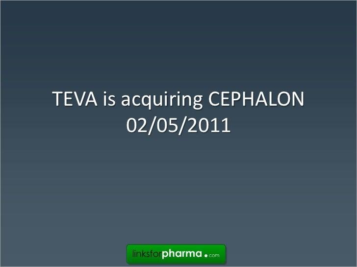 Teva is acquirering cephalon