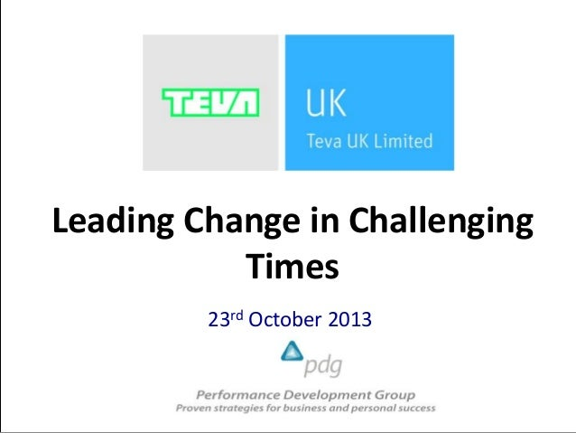 Leading Change in Challenging Times 23rd October 2013