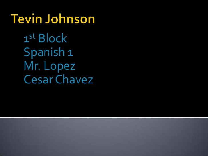 Tevinjohnson pptspanishproject-110222155328-phpapp01[1]
