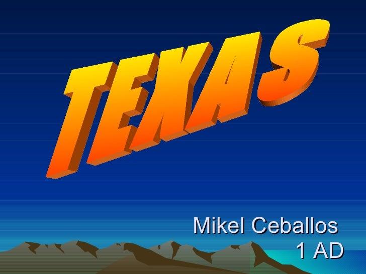 Mikel Ceballos  1 AD TEXAS