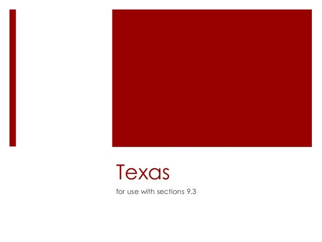 Texas for use with sections 9.3
