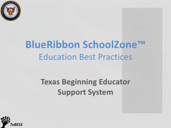 BlueRibbon SchoolZone™ Education Best Practices<br />Texas Beginning Educator Support System<br />