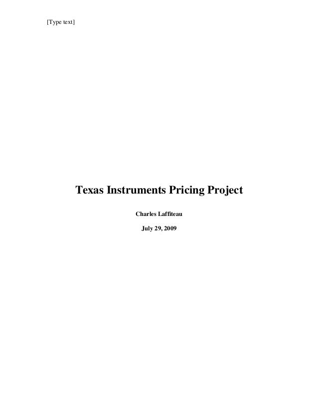 [Type text]  Texas Instruments Pricing Project  Charles Laffiteau  July 29, 2009