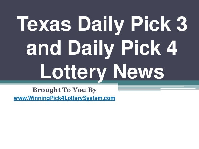 Texas Daily Pick 3 and Daily Pick 4 Lottery News Brought To You By www.WinningPick4LotterySystem.com