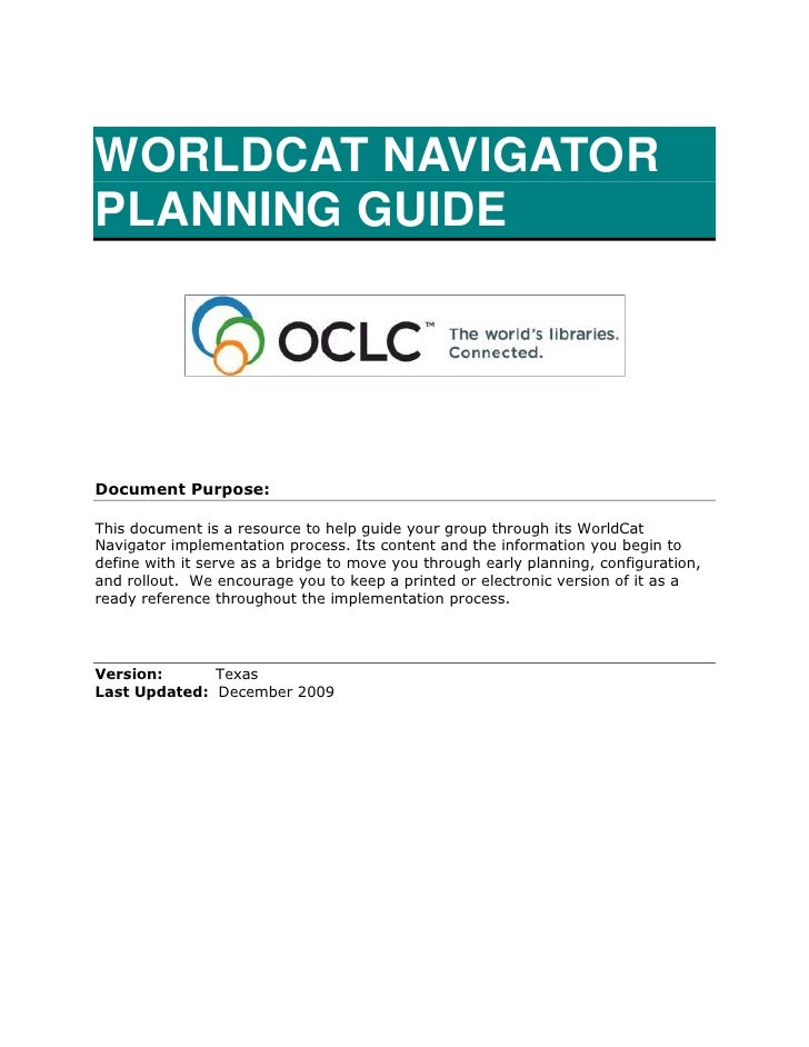 WORLDCAT NAVIGATOR  PLANNING GUIDE <br />Document Purpose:<br />This document is a resource to help guide your group throu...