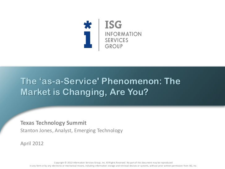 """The """"as-a-Service Phenomenon: TheMarket is Changing, Are You?Texas Technology SummitStanton Jones, Analyst, Emerging Techn..."""