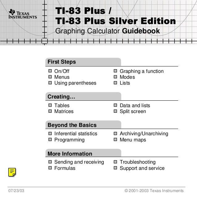 TI           TI-83 Plus /             TI-83 Plus Silver Edition             Graphing Calculator Guidebook           First ...