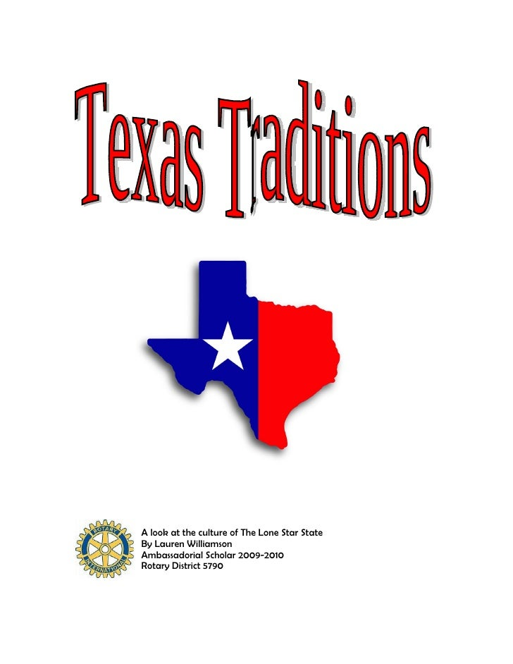 A look at the culture of The Lone Star State By Lauren Williamson Ambassadorial Scholar 2009-2010 Rotary District 5790
