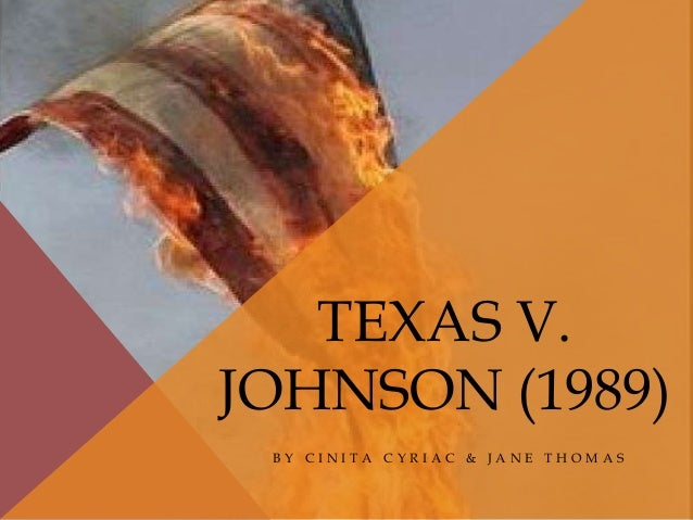 essay on texas vs johnson Snyder v phelps produced in cooperation with the harlan institute texas v johnson achievements conscientious objector correctly object to your opponent's argument solicitor general play 2 argument wars cases card shark play 15 argument wars cards.