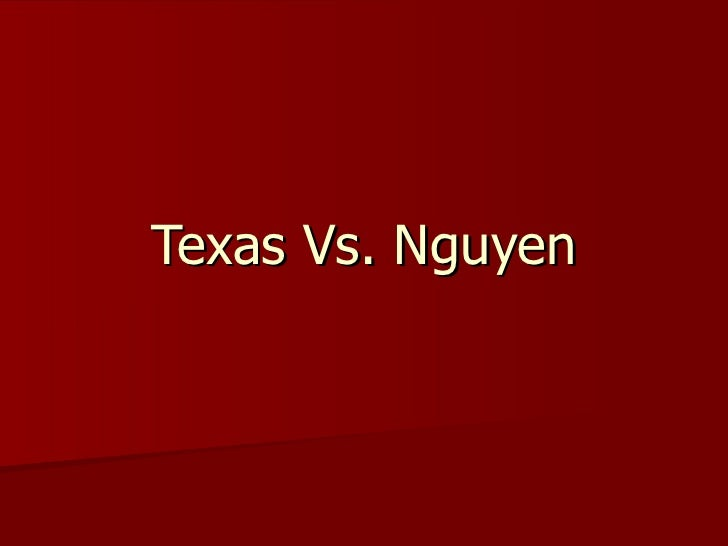 Texas Vs. Nguyen