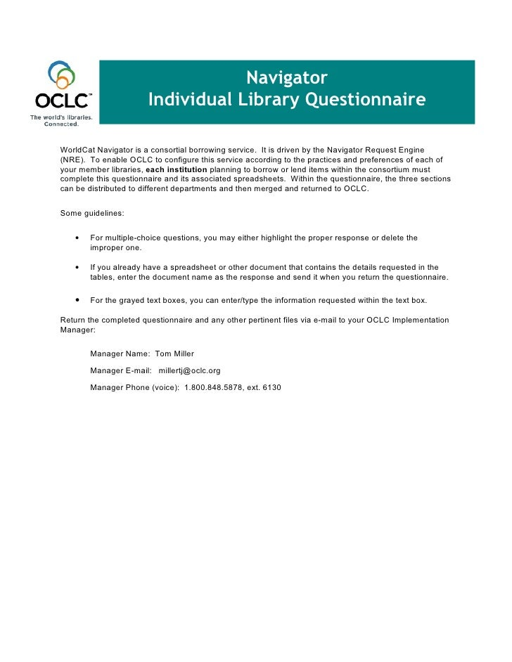 Navigator                        Individual Library Questionnaire  WorldCat Navigator is a consortial borrowing service. I...