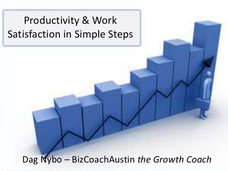Productivity & work satisfaction in simple steps