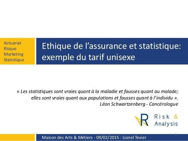 Actuariat Risque Marketing Statistique Ethique de l'assurance et statistique: exemple du tarif unisexe Maison des Arts & M...