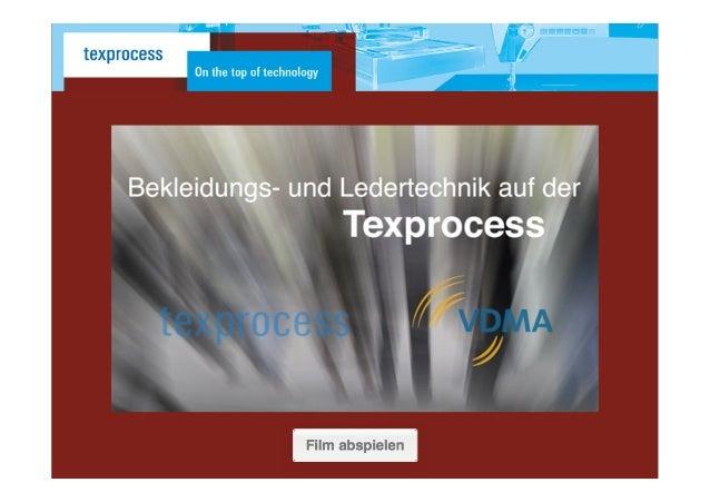 Vom 04. bis 07. Mai 2015 findet in Frankfurt am Main die internationale Leitmesse Texprocess statt. Hersteller aus der gan...