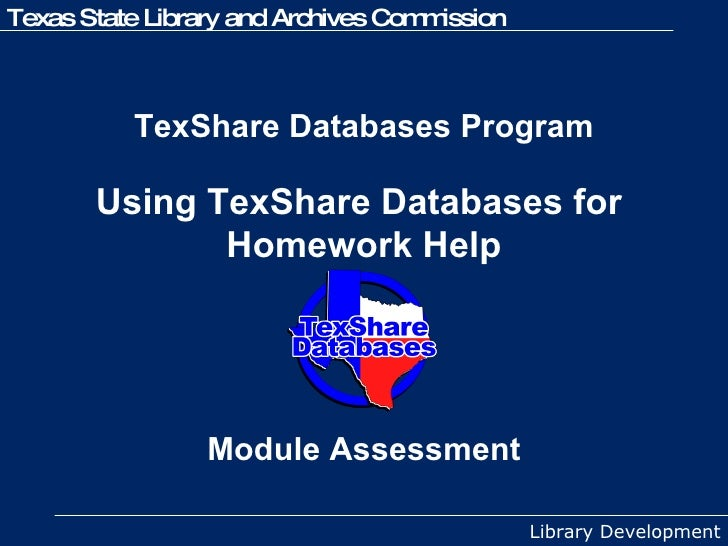 TexShare Databases Program   Using TexShare Databases for  Homework Help Module Assessment