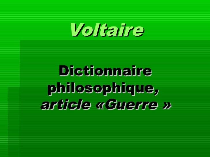 Voltaire  Dictionnaire philosophique,article «Guerre»