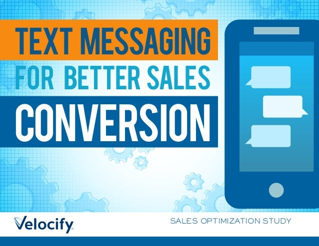TEXT MESSAGING for better sales conversion SALES OPTIMIZATION STUDY