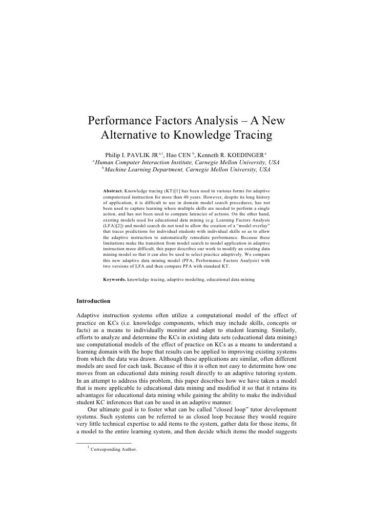 Performance Factors Analysis – A New       Alternative to Knowledge Tracing                 Philip I. PAVLIK JR a,1, Hao C...
