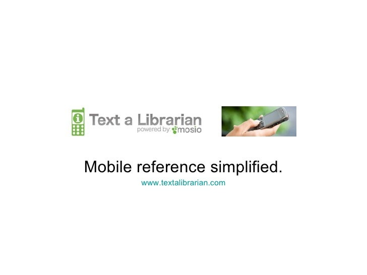 Text Messaging Reference - Mosio's Text a Librarian Info Presentation