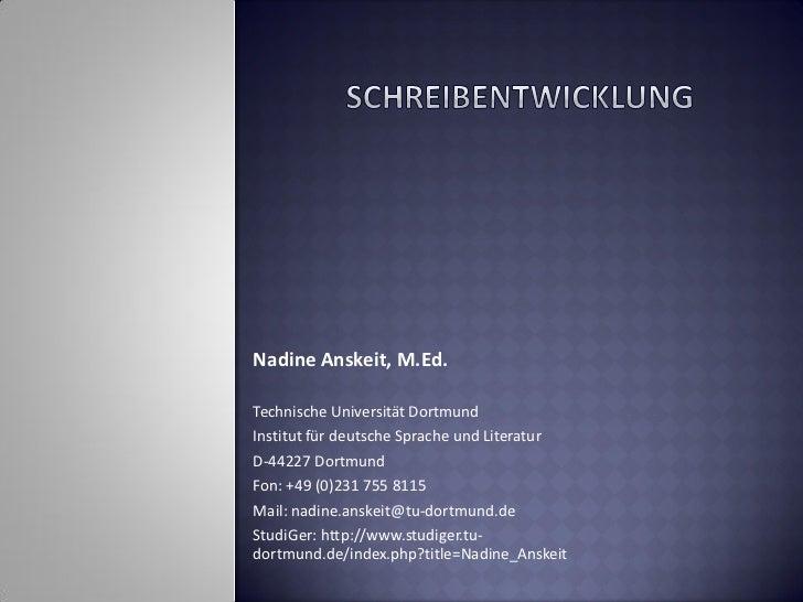 Nadine Anskeit, M.Ed.Technische Universität DortmundInstitut für deutsche Sprache und LiteraturD-44227 DortmundFon: +49 (0...