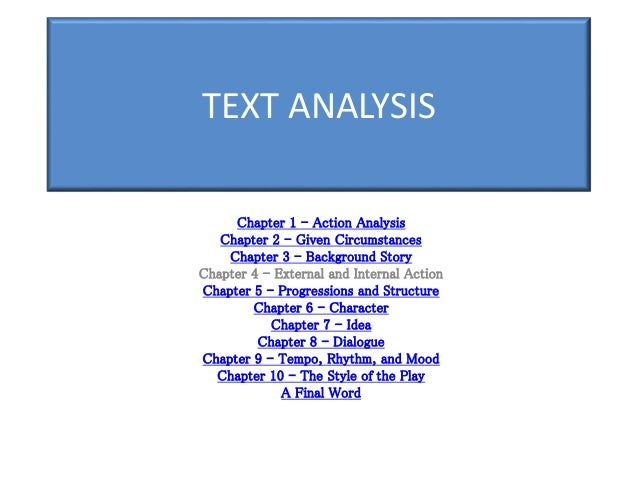 the text analysis Analysis is basically taking something apart, in order to understanding it better by considering its component parts separately as well as together.