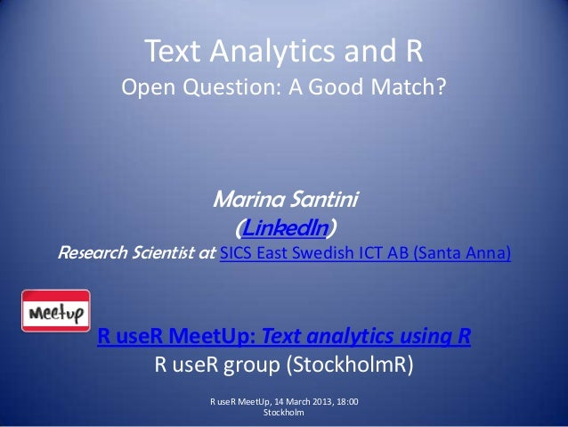 Text Analytics and R        Open Question: A Good Match?                    Marina Santini                     (LinkedIn)R...